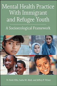 Cover of Mental Health Practice with Immigrant and Refugee Youth: A socioecological framework