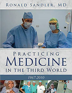 cover of Practicing Medicine in the Third World, 1967–2010