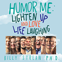 Humor Me: Lighten Up and Love Life Laughing book cover