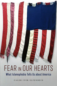cover of Fear in Our Hearts: What Islamophobia Tells Us About America